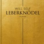 Das Buchcover von Will Selfs Roman Leberknödel